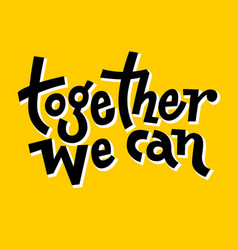 Together we cantypography motivation vector