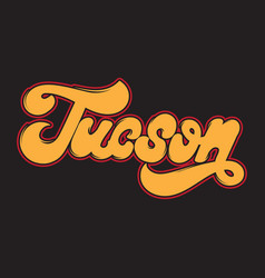 tucson handwritten lettering made in old school vector image