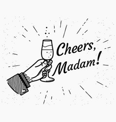 cheers madam male human hand holds glass with vector image