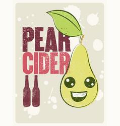 pear cider typographical vintage grunge poster vector image
