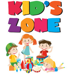 Kids zone poster with kids and toys vector