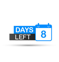 8 days left to go flat icon on white background vector