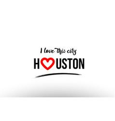 Houston city name love heart visit tourism logo vector