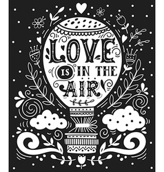 Love is in the air Hand drawn vintage print with a vector image vector image