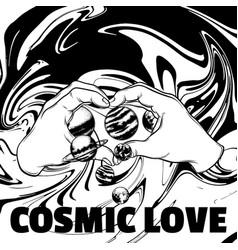 cosmic love hand drawn human hands vector image