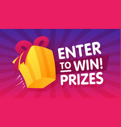 enter to win prizes gift box cartoon style banner vector image