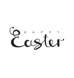 hand drawn calligraphic inscription happy easter vector image