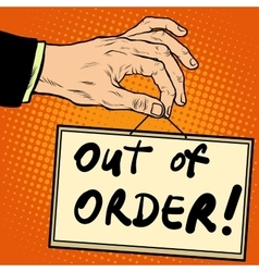 Hand holding a sign out of order vector image