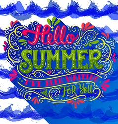 Hello summer I have been waiting for you Hand vector image