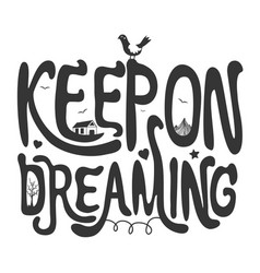with quote keep on dreaming vector image