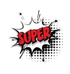 Comic text super pop art bubble vector image vector image