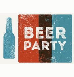Beer party typography vintage style grunge poster vector