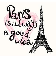 Paris is good idea vector image