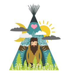 Sitting man with beard wigwam mountains and vector