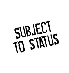subject to status rubber stamp vector image