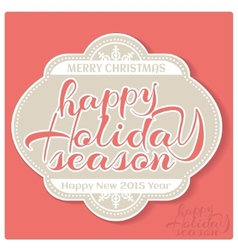Happy Holiday Season label vector image
