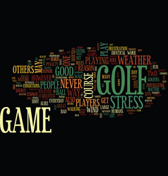 Golf the great stress reliever text background vector