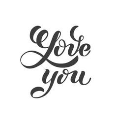 love you hand written lettering romantic vector image