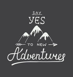 Say yes to new adventures in vintage style vector