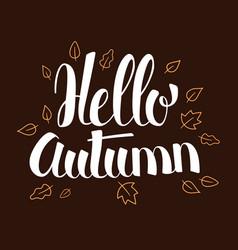 hello autumn calligraphy season banner design vector image vector image