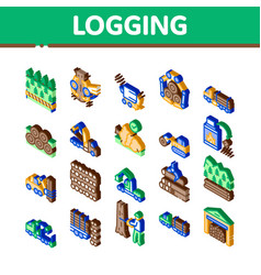 Wood logging industry isometric icons set vector