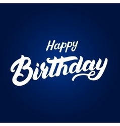 happy birthday hand written lettering vector image