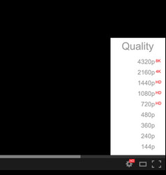 video quality selection the quality video vector image
