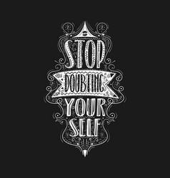 Stop doubting yourself hand drawn label vector