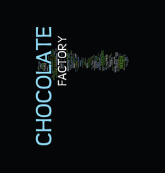 The modern chocolate factory text background word vector