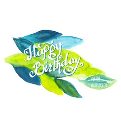 Happy birthday watercolor doodle lettering with vector image vector image