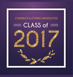 congratulations on graduation 2017 class of vector image vector image