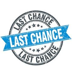 Last chance blue round grunge vintage ribbon stamp vector