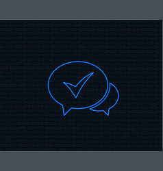 Chat check sign icon yes or tick symbol vector