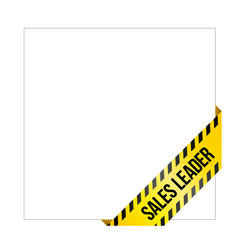Yellow caution tape with words sales leader vector