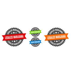 Legalize marijuana sign round ribbon label set vector