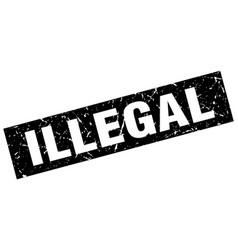 Square grunge black illegal stamp vector