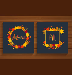 Autumn and fall cards in frame from autumn leaves vector