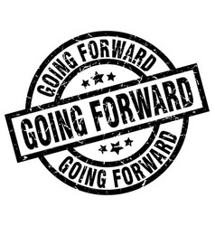 Going forward round grunge black stamp vector