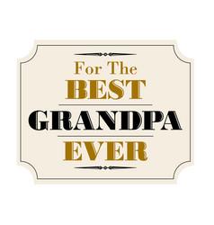 best grandpa ever gold black vector image vector image