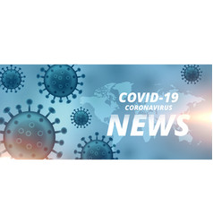 coronavirus latest new and updates banner design vector image