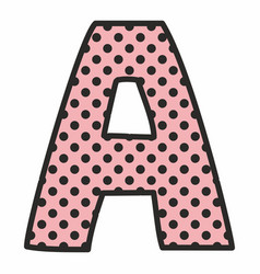 A alphabet letter with black polka dots on pink vector