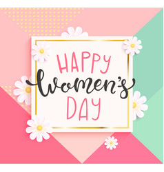 Card happy womens day with handdrawn lettering vector