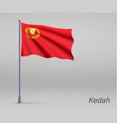 Waving flag kedah - state malaysia vector