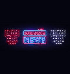 breaking news neon sign breaking news vector image