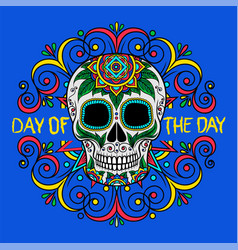Mexican sugar skull with floral pattern day of vector