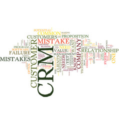 the most common crm mistake text background word vector image
