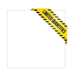 caution tape with words limited quantities vector image