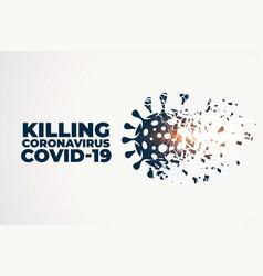 Killing or destroying coronavirus covid-19 vector