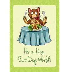 Dog eat dog world vector image vector image