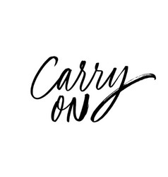 Carry on monochrome ink pen lettering vector